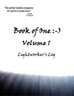 Book of One :-) Lightworker's Log